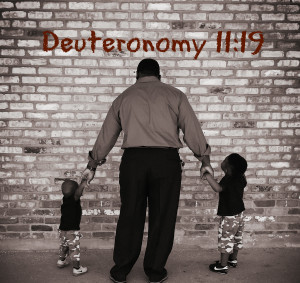 Dad and sons Deuteronomy 11:19