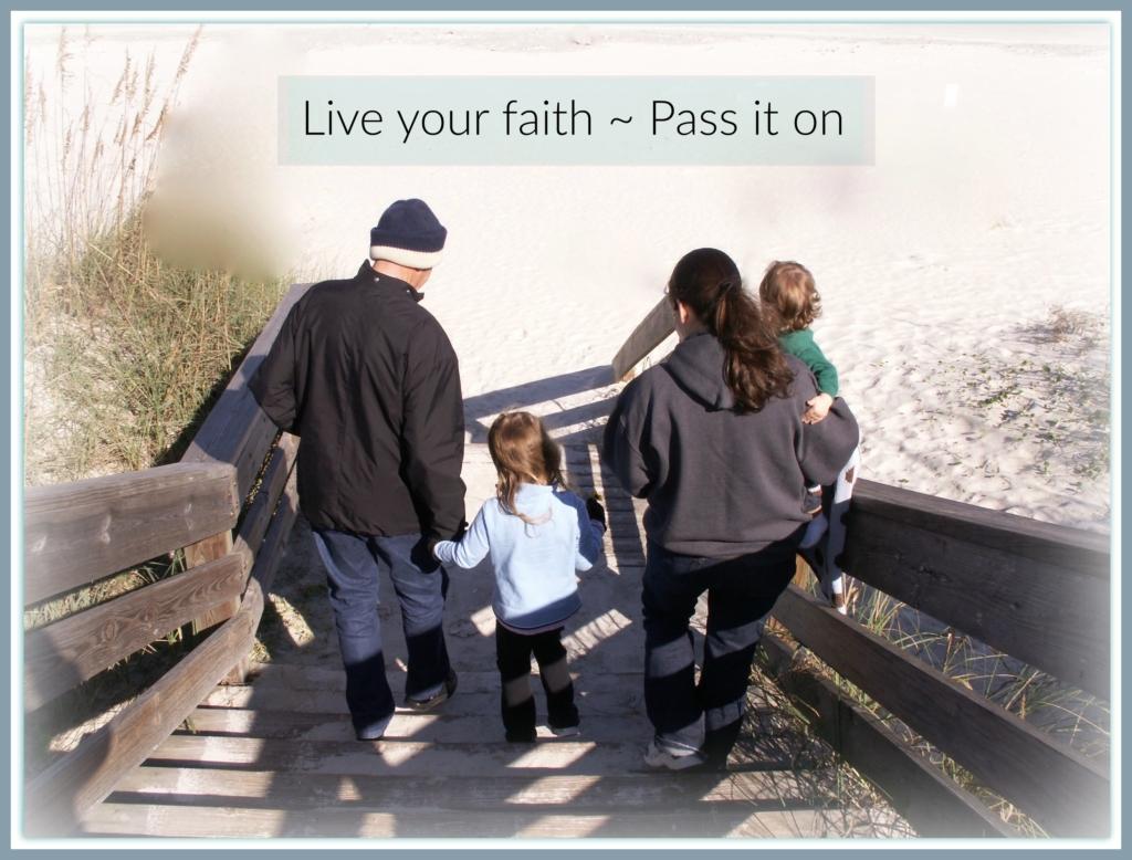 Live your faith - Pass it on