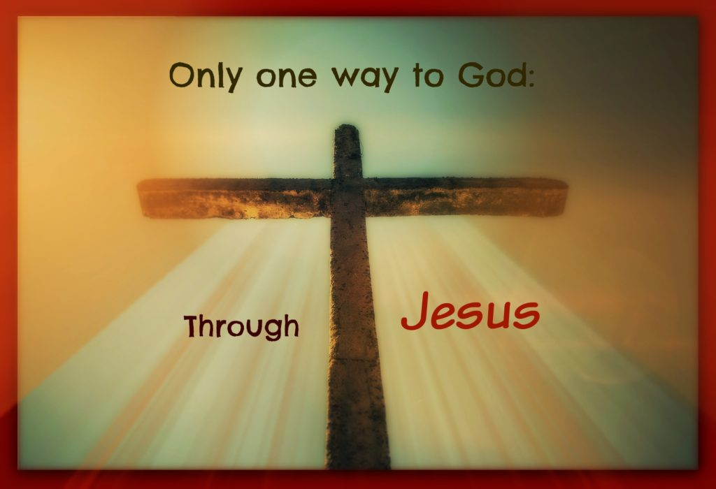Only one way to God - through Jesus