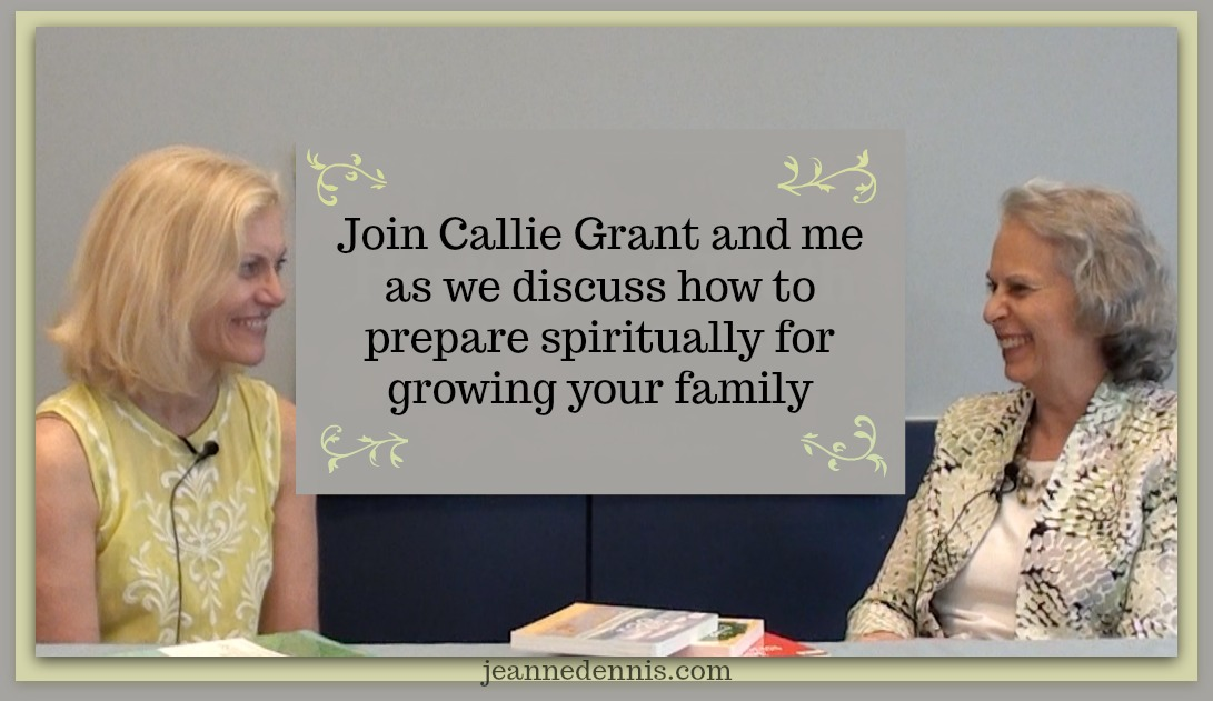 Callie Grant discusses how to prepare spiritually for growing your family