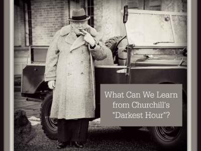"What Can We Learn from Churchill's ""Darkest Hour""?"