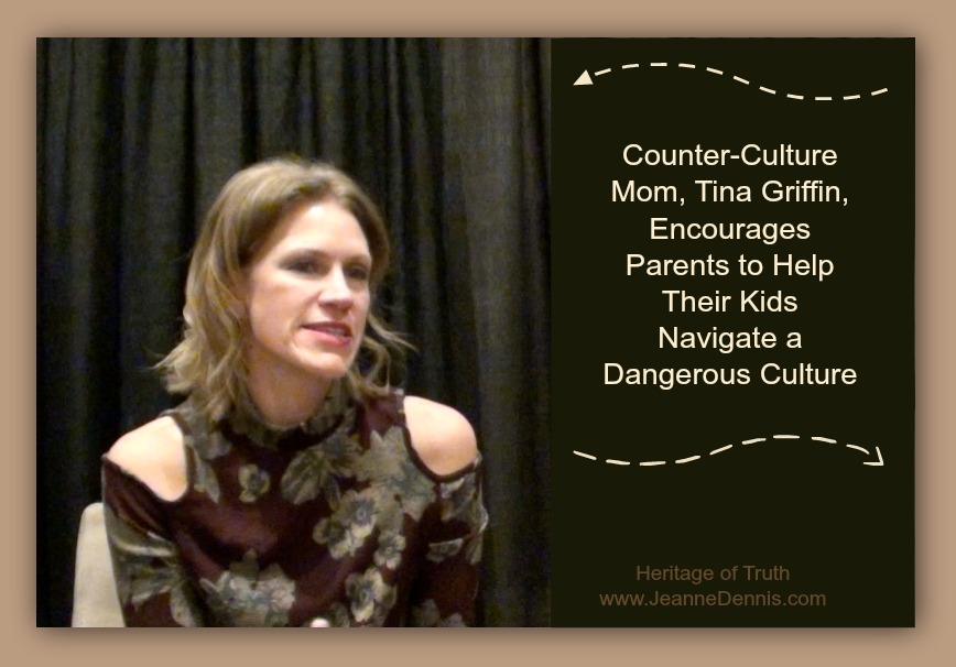 Counter-Culture Mom, Tina Griffin, Encourages Parents to Help Their Kids Navigate a Dangerous Culture